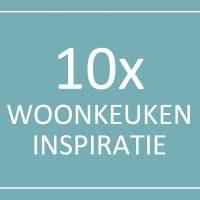 10x Woonkeuken inspiratie